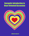Spiritual and Holistic Healing Art Book for Heart Oriented Ascension
